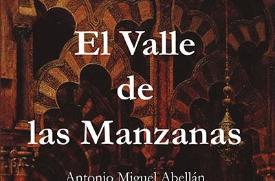 El Valle de las Manzanas, nueva novela histórica de Antonio Miguel Abellán
